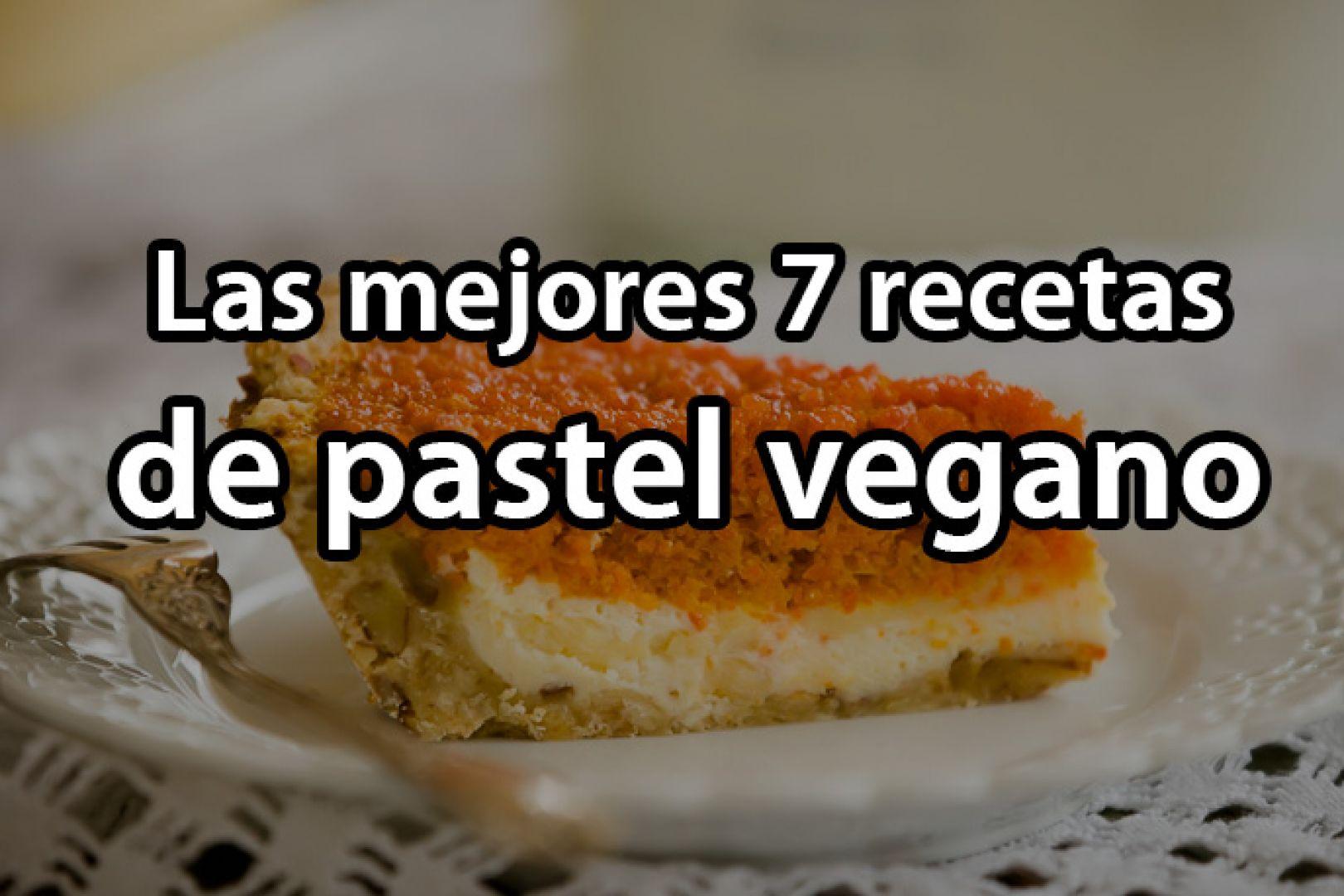 Pastelería vegana: Las mejores 7 recetas