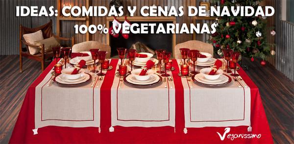 Ideas de comidas y cenas de navidad 100% vegetarianas