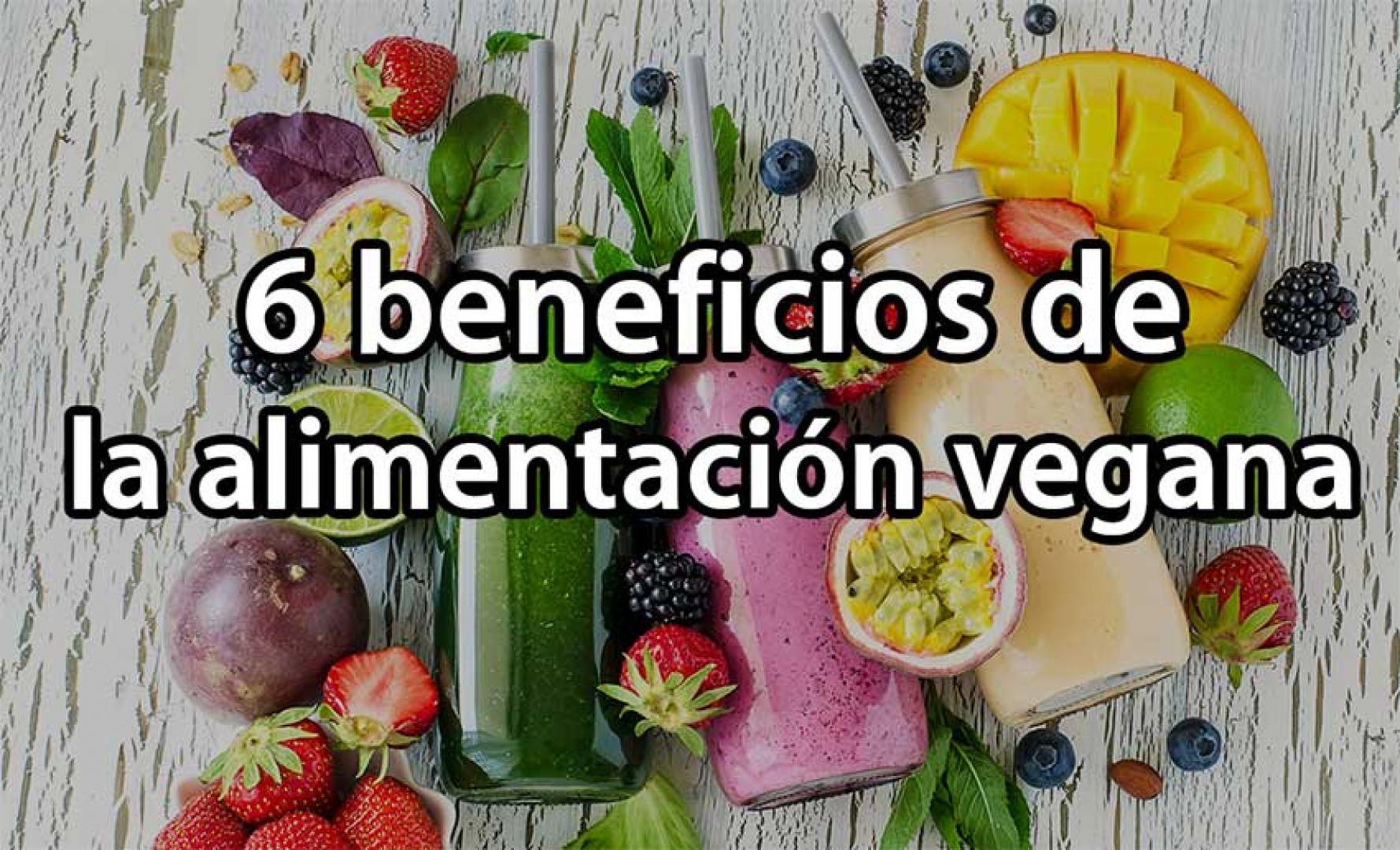 6 Beneficios de ser vegano para la salud